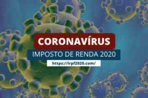O que o coronavírus pode causar na entrega do Imposto de Renda 2020